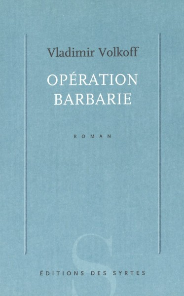 C_VOLKOFF_Operation_barbarie